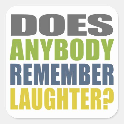 ¿Recuerde la risa? Calcomanias Cuadradas