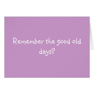 ¿Recuerde los buenos viejos días? Tarjeta