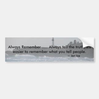 Recuerde siempre .....… pegatina para auto