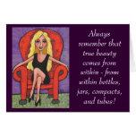 Recuerde siempre esa belleza verdadera… - tarjeta