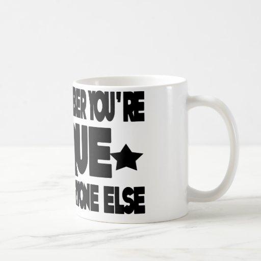 Recuerde siempre que usted es único taza