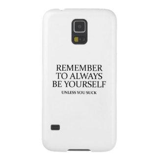 Recuerde siempre ser usted mismo. A menos que Carcasa Galaxy S5
