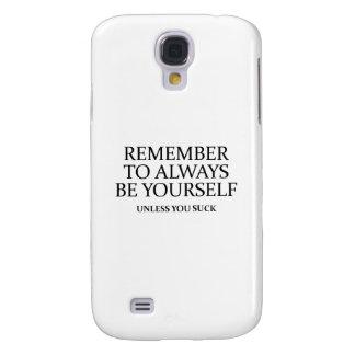 Recuerde siempre ser usted mismo. A menos que uste Samsung Galaxy S4 Cover