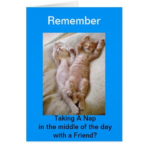 Recuerde tomar una siesta en el medio del día tarjetas