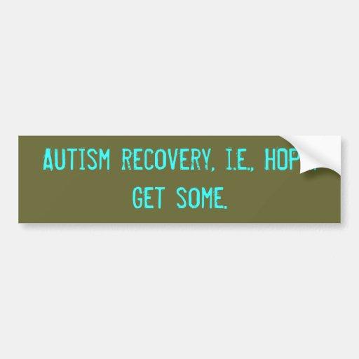 Recuperación del autismo, es decir, ESPERANZA. Con Pegatina De Parachoque