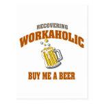 Recuperando Workaholic cómpreme una cerveza Postal