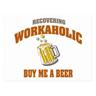 Recuperando Workaholic cómpreme una cerveza Tarjeta Postal