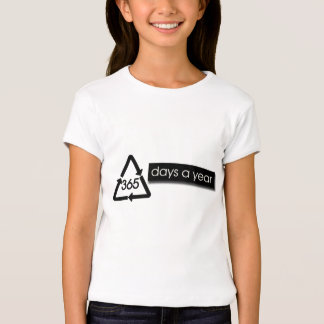 recycle 365 days a year T-Shirt