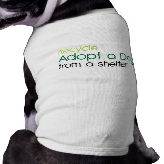 recycle adopt a dpg from a shelter shirt