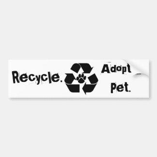Recycle., Adopt a Pet. Bumper Sticker