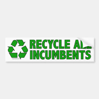 Recycle all incumbents bumper sticker