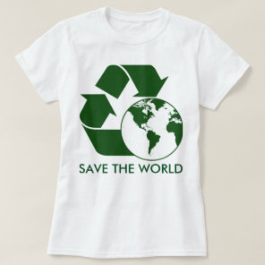 Recycle and save the world. T-Shirt