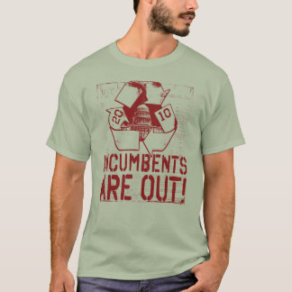Recycle Congress Anti-Incumbent 2010 Gear T-Shirt