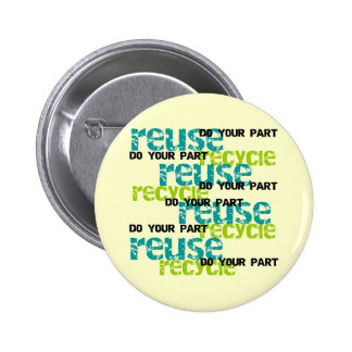 Recycle Do Your Part T shirts and Gifts 2 Inch Round Button