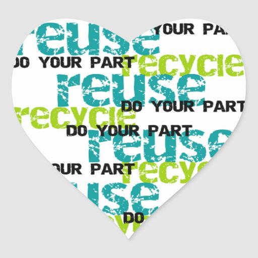 Recycle Do  Your Part T-shirts and Gifts Heart Stickers