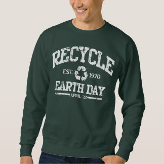 Recycle Earth Day April 22 Sweatshirt