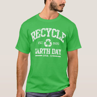 Recycle Earth Day April 22 T-Shirt