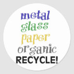 Recycle! Ecology products! Round Stickers