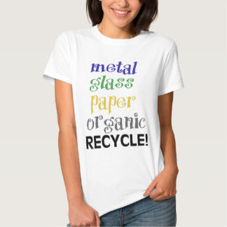 Recycle! Ecology products! Tee Shirt