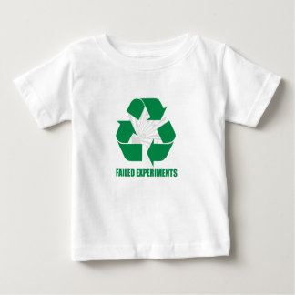 Recycle Failed Experiments Infant T-Shirt