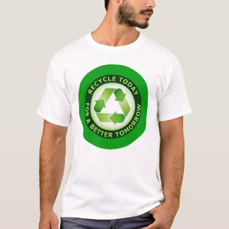 RECYCLE FOR A BETTER TOMORROW T-Shirt