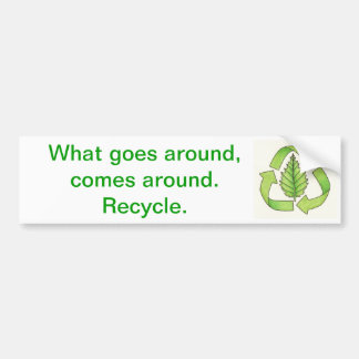 recycle logo color 600 dpi0001, What goes aroun... Car Bumper Sticker
