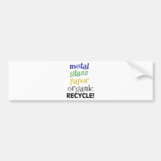 Recycle! Materials list! Bumper Sticker