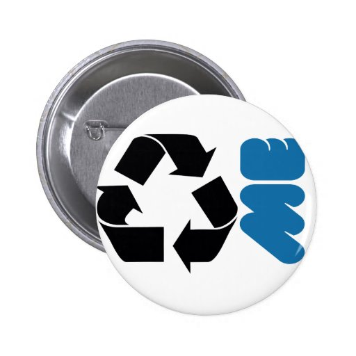 RECYCLE ME PINBACK BUTTON