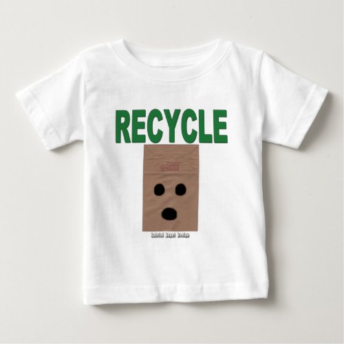 Recycle Paper Bags Baby T_Shirt