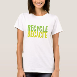 Recycle Recycle T-Shirt