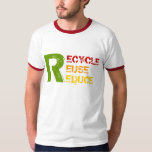 Recycle, Reuse, Reduce T-shirts