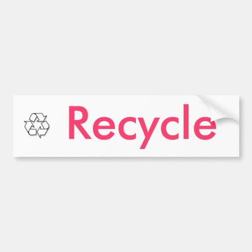recycle sign, Recycle Bumper Stickers