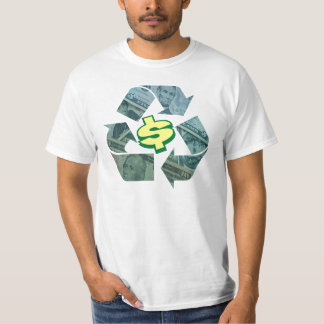 Recycle the economy ( jobs ). Go Green. T-Shirt