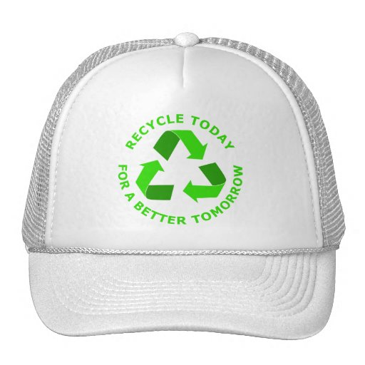 Recycle Today For A Better Tomorrow Hat