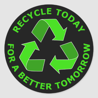 Recycle Today For A Better Tomorrow Classic Round Sticker