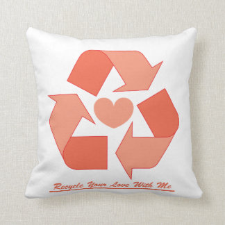 Recycle Your Love With Me Throw Pillow