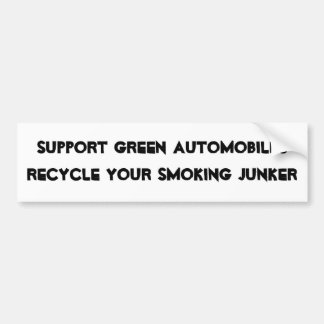 Recycle your smoking junker of a car bumper sticker