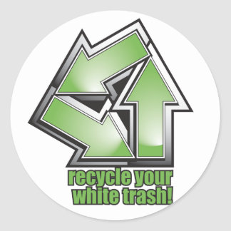 recycle your white trash in green classic round sticker