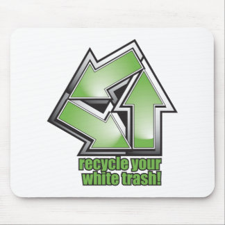 recycle your white trash in green mouse pad
