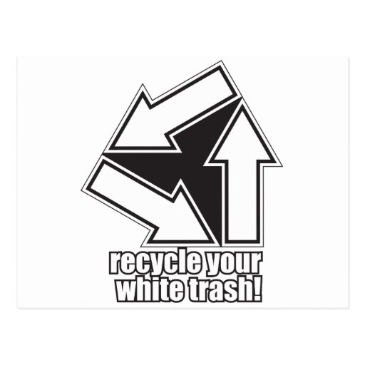 Zazzle recycle your white trash in white Postcard
