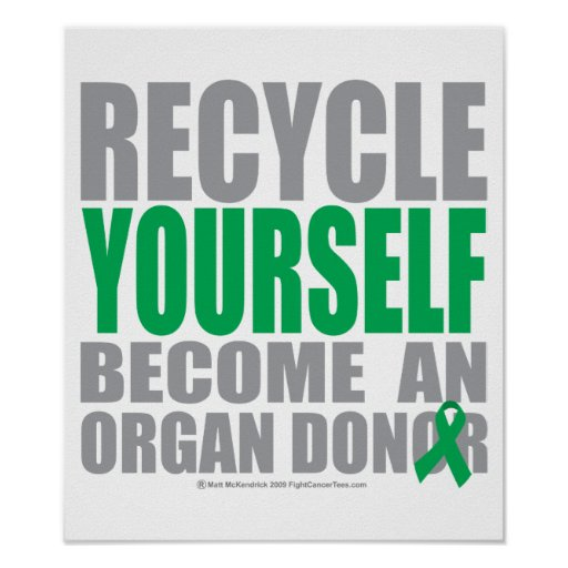 recycle yourself organ donor poster zazzle