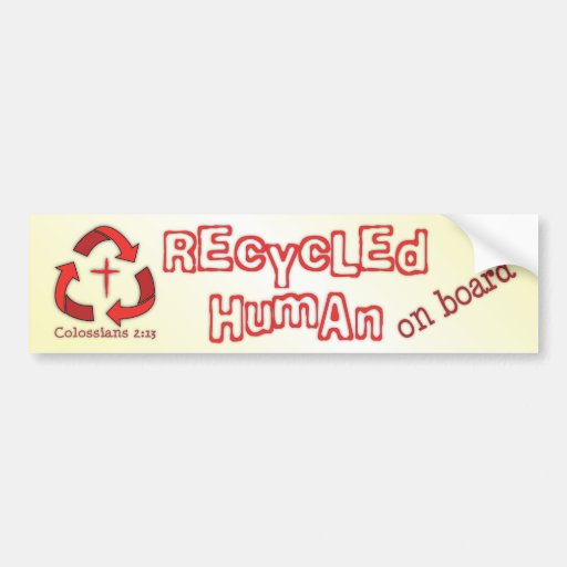 Recycled Human on Board Christian bumper sticker