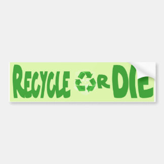 RecycleOrDie Bumper Sticker