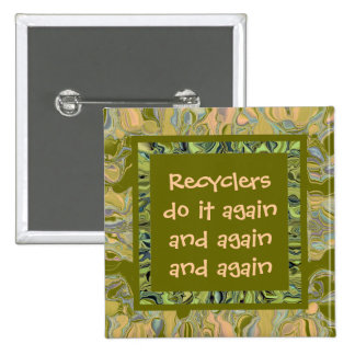 Recyclers do it again button