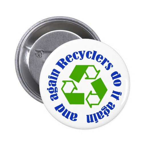 Recyclers do it pinback buttons