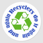 Recyclers do it sticker