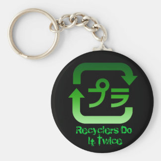 Recyclers Do It Twice Keychain