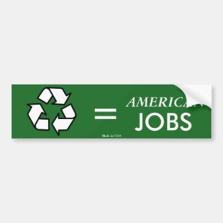 Recycling Equals American Jobs Bumper Sticker