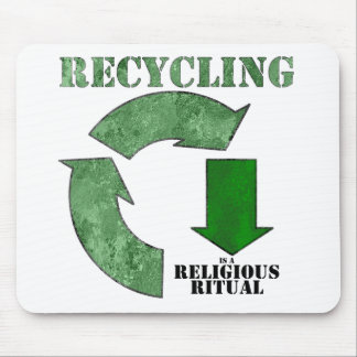 Recycling is a religious ritual mouse pad