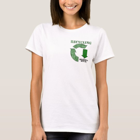 Recycling is a religious ritual T-Shirt